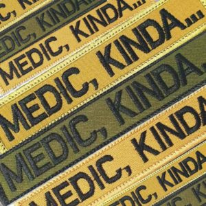 Patch 'Medic, Kinda..' Available in various colours